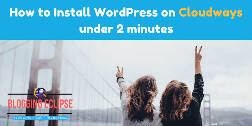 Install WordPress on Cloudways