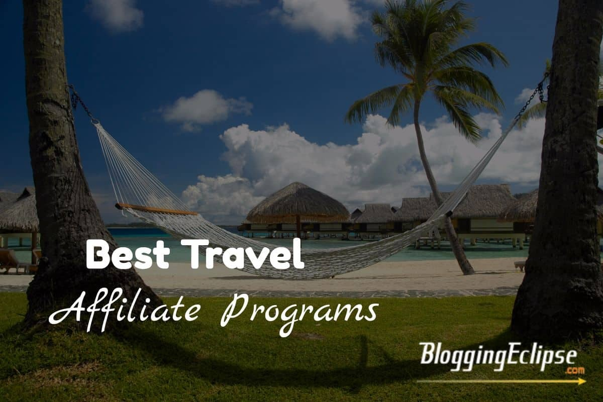Top 5 Travel Affiliate Programs for Travel bloggers
