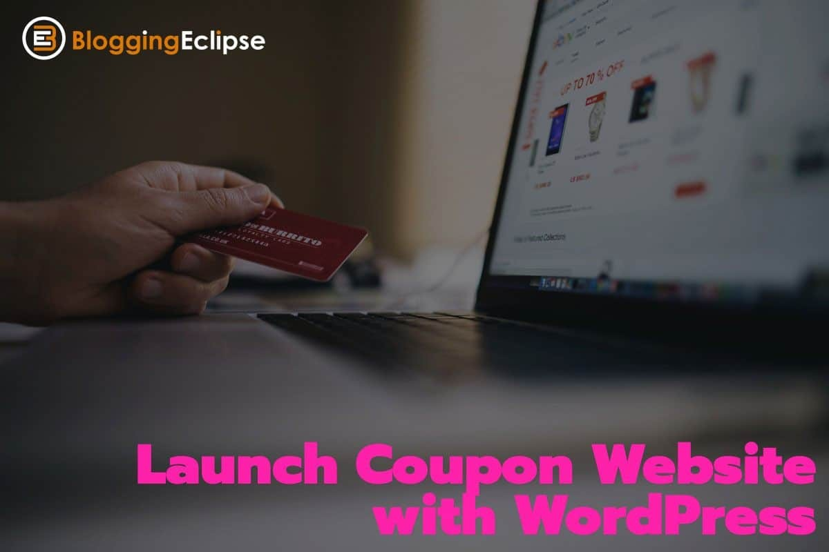 Launch A Coupon Website With WordPress