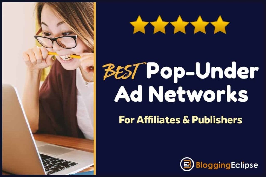 Top 8 Pop-Under Ad Networks for publishers [Updated 2021] 4