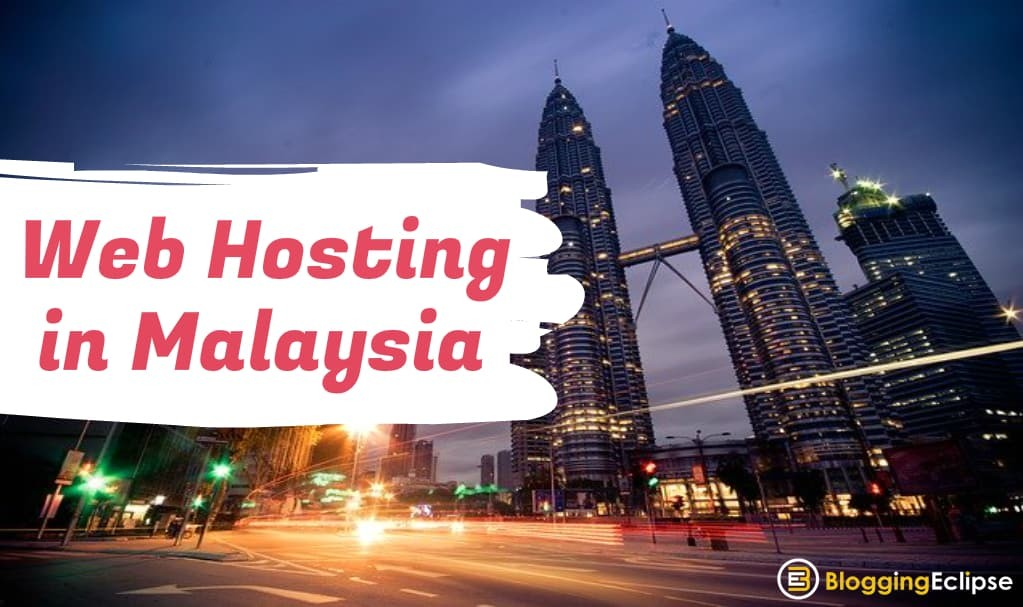 Top 8 Web Hosting Providers in Malaysia: 2021 (Save Upto 80%) 2