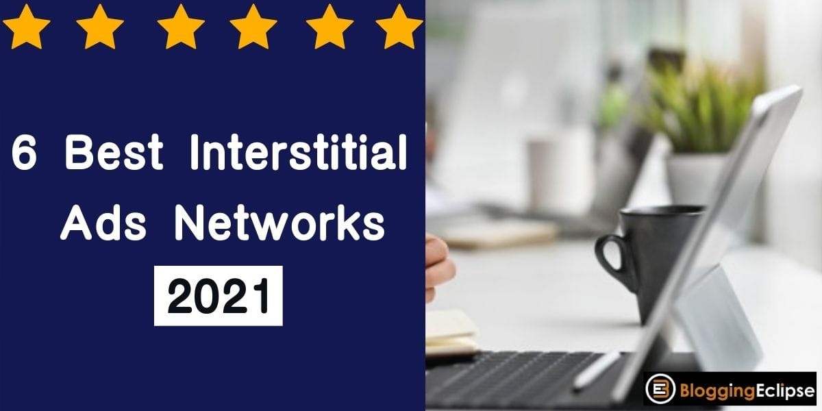 Interstitial Ads Networks