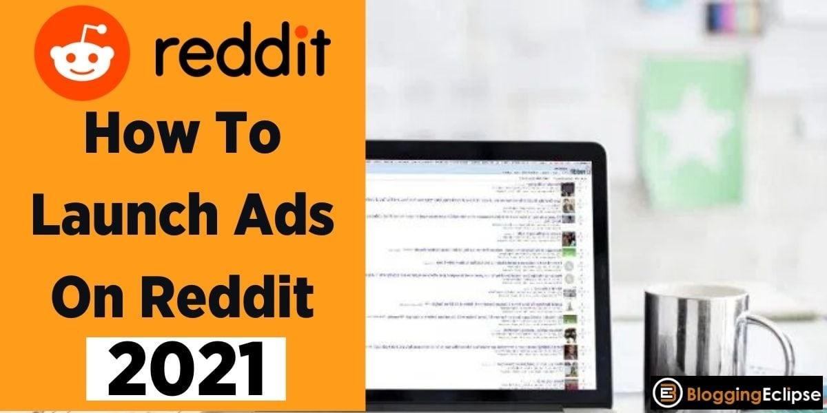 Launch Ads On Reddit