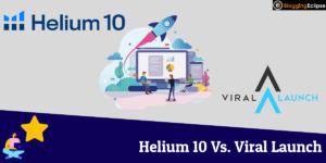Helium 10 Vs. Viral Launch
