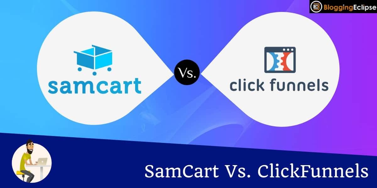 SamCart Vs. ClickFunnels