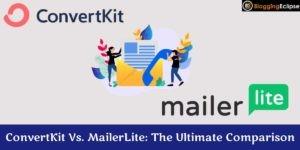 ConvertKit Vs. MailerLite