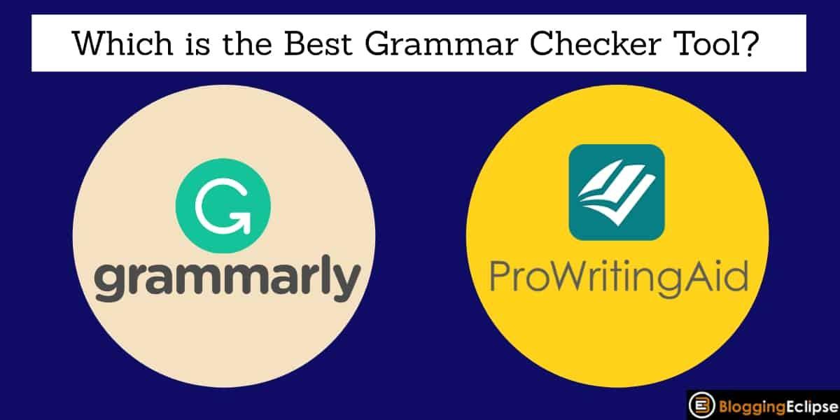 Grammarly Vs. ProWritingAid