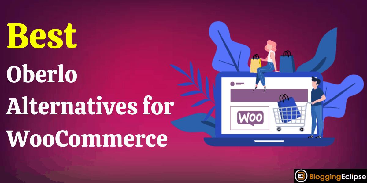 Oberlo Alternatives for WooCommerce