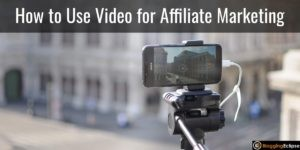 Video for Affiliate Marketing