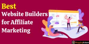 Website Builders for Affiliate Marketing