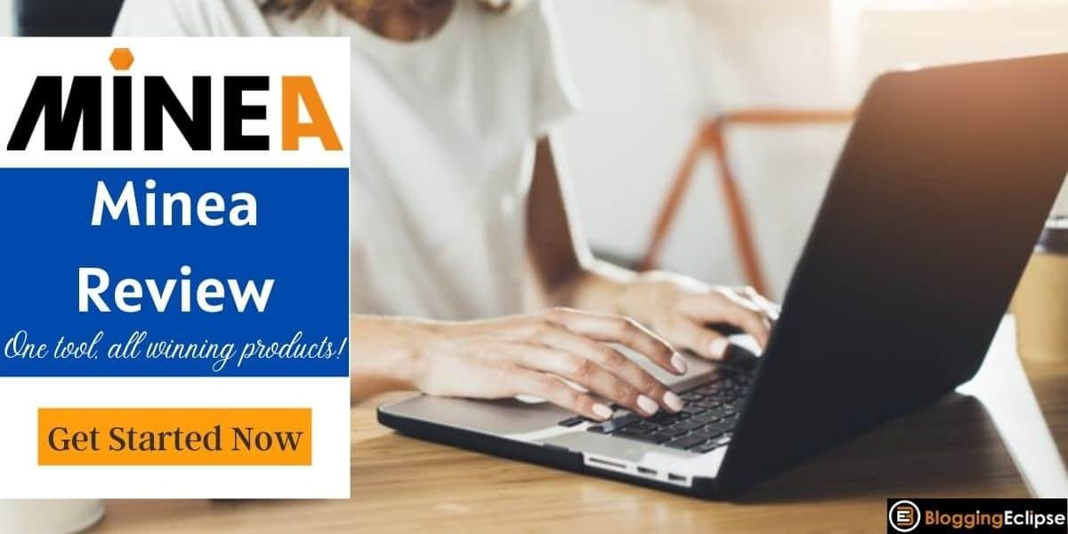 Minea Review