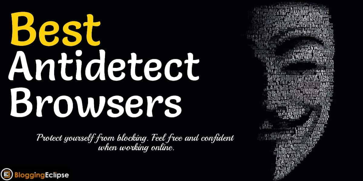 Best Antidetect Browsers